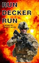 RUN DECKER RUN - THE FULL DECKER, #2 ebook by DAVID ALLEN