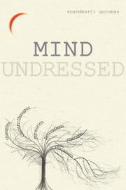 Mind Undressed ebook by Anandmurti Gurumaa