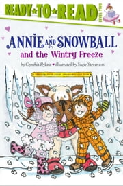 Annie and Snowball and the Wintry Freeze ebook by Cynthia Rylant,Suçie Stevenson