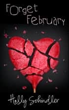 Forget February ebook by Holly Schindler