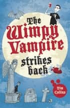 The Wimpy Vampire Strikes Back ebook by Tim Collins