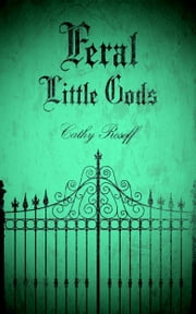 Feral Little Gods ebook by Cathy Rosoff