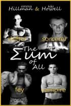 The Sum Of All ebook by Emma Hillman, Kiki Howell