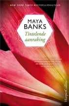 Tintelende aanraking ebook by Maya Banks, Karin de Haas