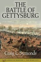 The Battle of Gettysburg ebook by Craig L. Symonds
