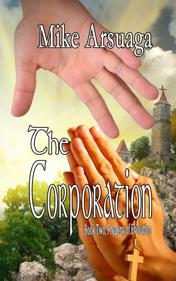 The Corporation (Book 2, Progeny of Evolution) ebook by Mike Arsuaga