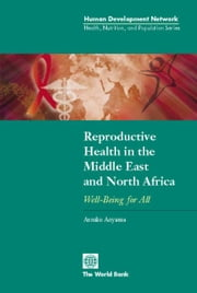 Reproductive Health in the Middle East and North Africa: Well-Being for All ebook by Aoyama, Atsuko