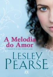 A Melodia do Amor ebook by LESLEY PEARSE