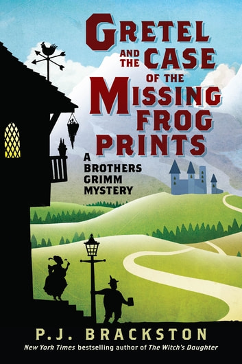 Gretel and the Case of the Missing Frog Prints: A Brothers Grimm Mystery (Brothers Grimm Mysteries) ebook by P. J. Brackston