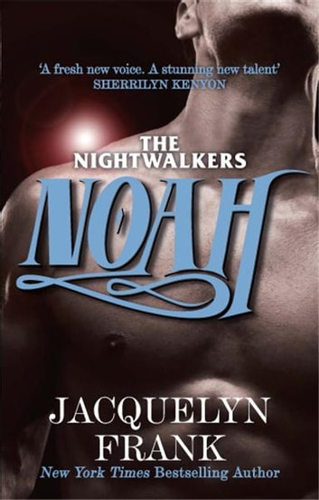 Noah - Number 5 in series ebook by Jacquelyn Frank