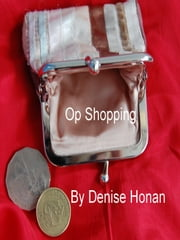 Op Shopping ebook by Denise Honan