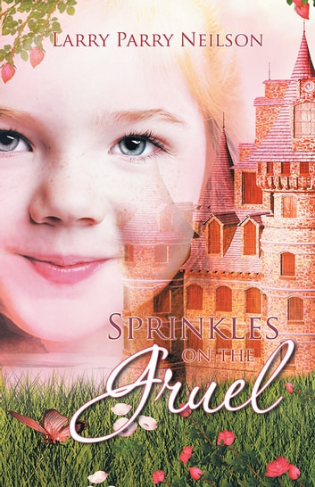 Sprinkles on the Gruel ebook by Larry Parry Neilson