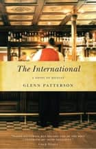 The International ebook by Glenn Patterson