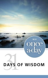 NIV, Once-A-Day: 31 Days of Wisdom, eBook ebook by Zondervan