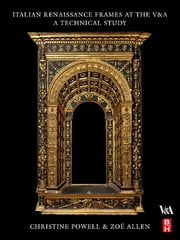 Italian Renaissance Frames at the V&A ebook by Christine Powell,Zoe Allen
