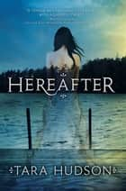 Hereafter ebook by Tara Hudson