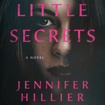 Little Secrets - A Novel audiobook by Jennifer Hillier