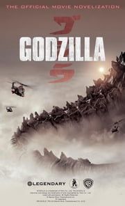 Godzilla - The Official Movie Novelization ebook by Greg Cox