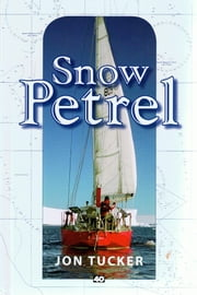 Snow Petrel - (A father-son voyage to the windiest place on the planet) ebook by Jon Tucker