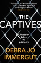 The Captives ebook by Debra Jo Immergut