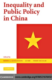 Inequality and Public Policy in China ebook by Gustafsson,Bj  rn