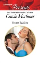 Secret Passion ebook by Carole Mortimer