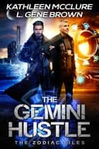 The Gemini Hustle ebook by Kathleen McClure, L. Gene Brown