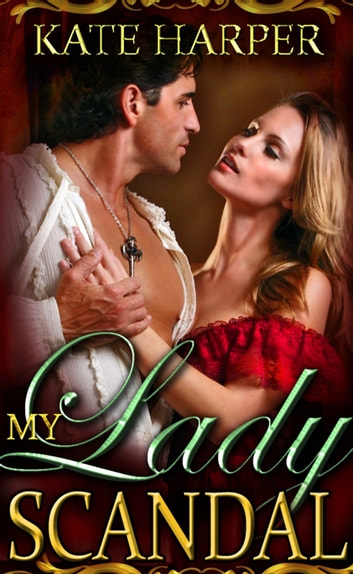 My Lady Scandal: A Regency Novella ebook by Kate Harper