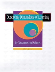 Observing Dimensions of Learning in Classrooms and Schools ebook by Brown, John
