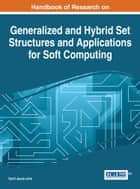 Handbook of Research on Generalized and Hybrid Set Structures and Applications for Soft Computing ebook by Sunil Jacob John