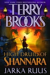 High Druid of Shannara: Jarka Ruus ebook by Terry Brooks