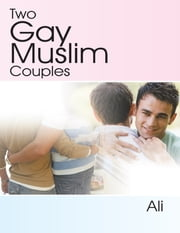 Two Gay Muslim Couples ebook by Ali