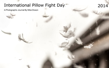 International Pillow Fight Day 2014 ebook by Mike Dixson