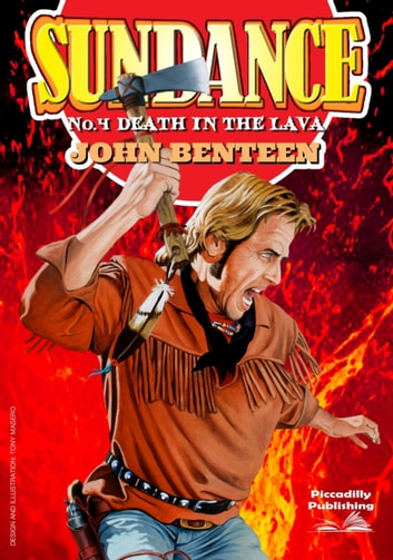 Sundance 4: Death in the Lava ebook by John Benteen