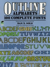 Outline Alphabets - 100 Complete Fonts ebook by Dan X. Solo