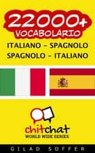 22000+ vocabolario Italiano - Spagnolo ebook by Gilad Soffer