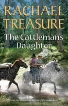 The Cattleman's Daughter ebook by Rachael Treasure
