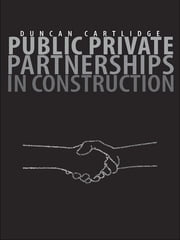 Public Private Partnerships in Construction ebook by Duncan Cartlidge
