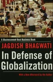In Defense of Globalization: With a New Afterword ebook by Jagdish Bhagwati