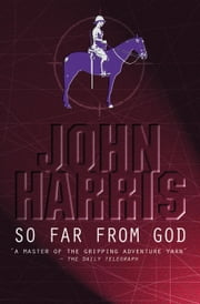 So Far From God ebook by John Harris