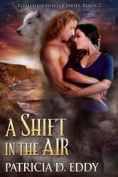 A Shift in the Air ebook by Patricia D. Eddy
