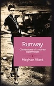 Runway - Confessions of a not-so-supermodel ebook by Meghan Ward