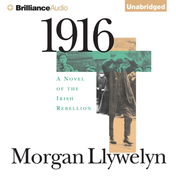 1916 - A Novel of the Irish Rebellion audiobook by Morgan Llywelyn