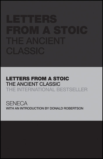 Letters from a Stoic - The Ancient Classic ebook by Seneca,Tom Butler-Bowdon,Donald Robertson