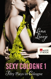 Sexy Cologne 1 - Fifty Plays in Cologne ebook by Lena Leevje