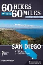 60 Hikes Within 60 Miles: San Diego ebook by Sheri McGregor