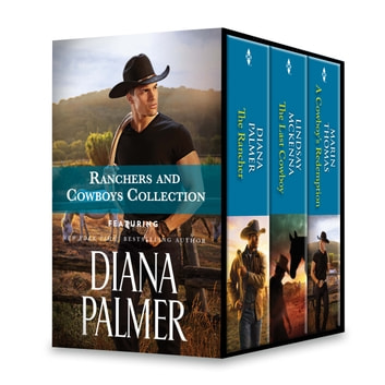 Ranchers and Cowboys Collection - The Rancher\The Last Cowboy\A Cowboy's Redemption ebook by Diana Palmer,Lindsay McKenna,Marin Thomas