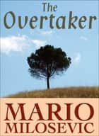 The Overtaker ebook by Mario Milosevic