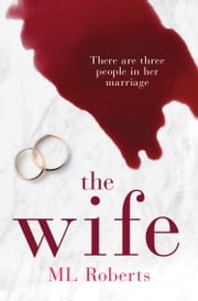 The Wife: A gripping emotional thriller with a twist that will take your breath away