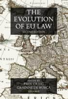 The Evolution of EU Law ebook by Paul Craig, Gráinne de Búrca